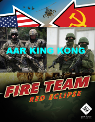 Fire Team Red Eclipse: AAR King Kong