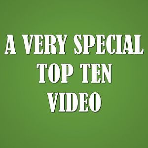 A Very Special Top Ten Video